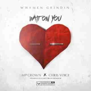 Instrumental: Whymen Grindin - Wait On You  Ft. MP Crown & Chris Voice